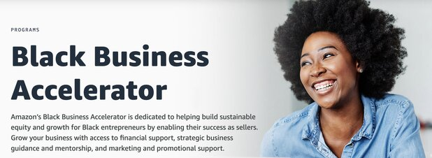 Amazon's Black Business Accelerator Program 2021  for Black-owned U.S. businesses selling in Amazon's store.